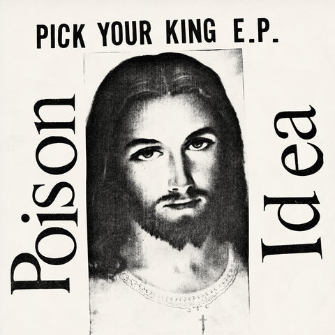 "POISON IDEA ""Pick Your King"" 12"""