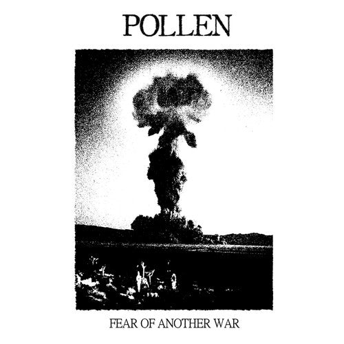 "POLLEN ""Fear of Another War"" 7"""