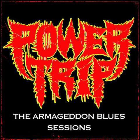 "POWER TRIP ""THE ARMAGEDDON BLUES SESSIONS"" 12"""