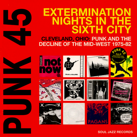 "V/A ""PUNK 45: Extermination Nights in the Sixth City (Cleveland, Ohio Punk 1975-1982)"" Compilation LP"