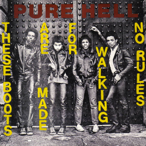 "PURE HELL ""These Boots Are Made for Walking / No Rules"" 7"""