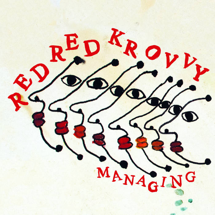 "RED RED KROVVY ""Managing"" LP"
