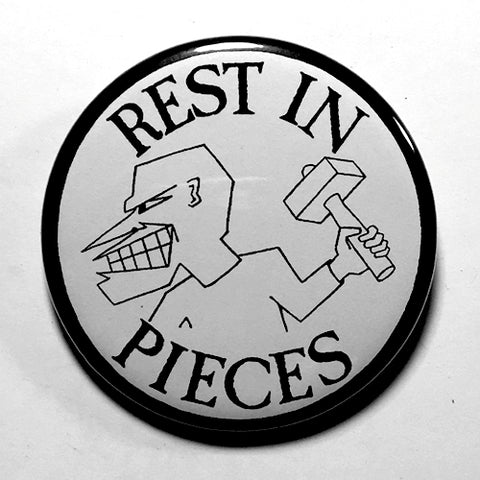 "Rest in Pieces ""My Rage"" (1"", 1.25"", or 2.25"") Pin"
