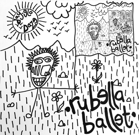 "RUBELLA BALLET ""Day Glo Daze"" LP"