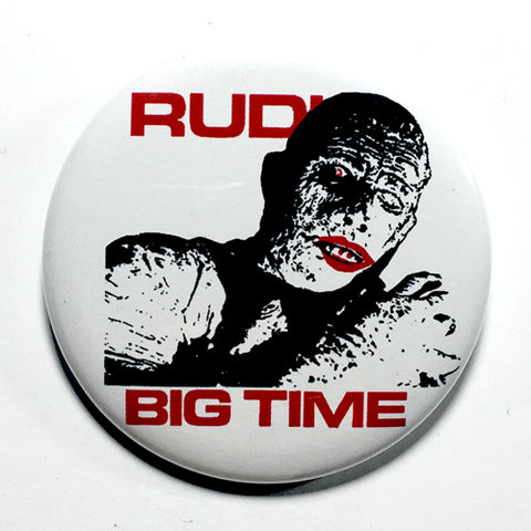 "Rudi ""Big Time"" (1"", 1.25"", or 2.25"") Pin"