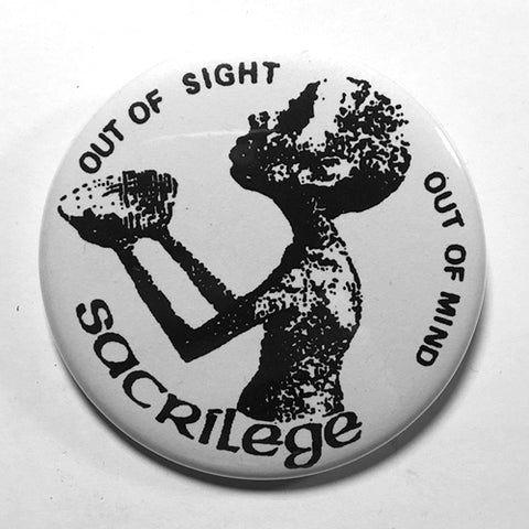 "Sacrilege ""Out of Sight"" (1"", 1.25"", or 2.25"") Pin"