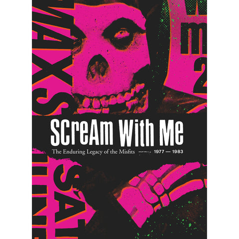 """SCREAM WITH ME: The Enduring Legacy of the Misfits 1977-1983"" Book"
