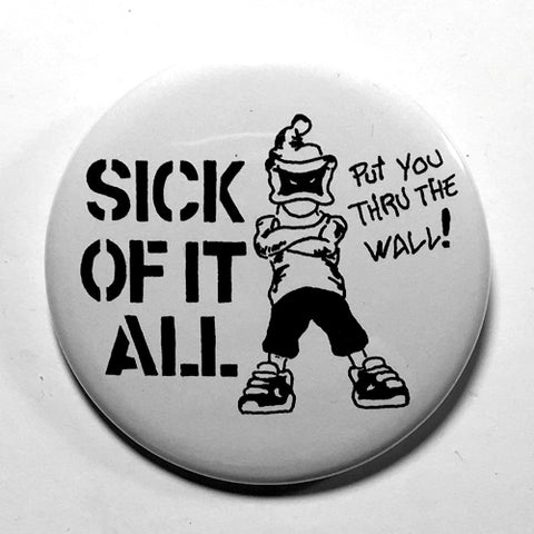"Sick of it All ""Put You Through the Wall"" (1"", 1.25"", or 2.25"") Pin"