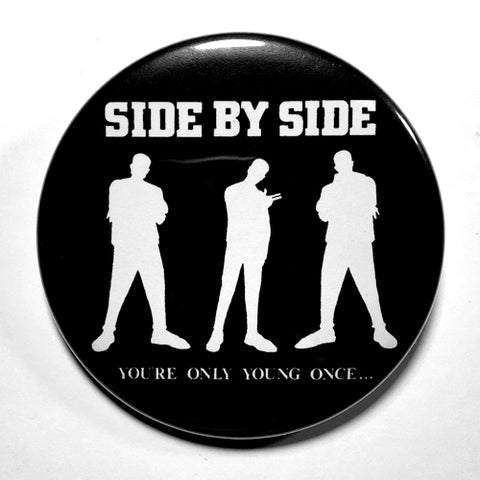 "Side By Side ""You're only Young Once"" (1"", 1.25"", or 2.25"") Pin"
