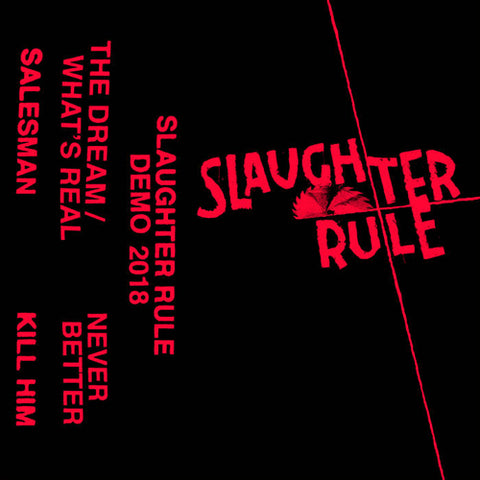 SLAUGHTER RULE 2018 Demo Tape