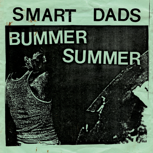 "SMART DADS ""Bummer Summer"" LP"