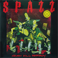 "SPAZZ ""Crush Kill Destroy"" LP"