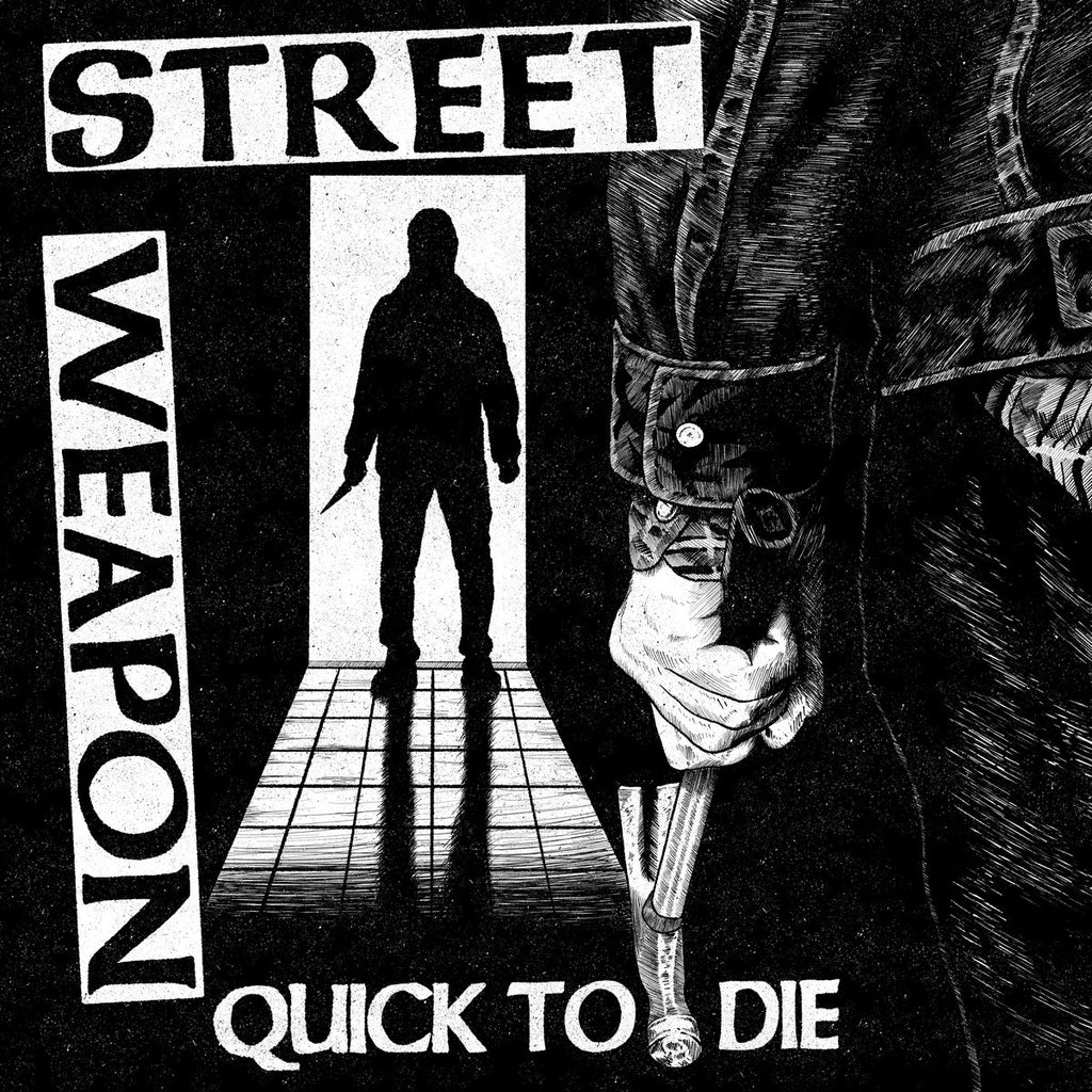 "STREET WEAPON ""Quick to Die"" 7"""