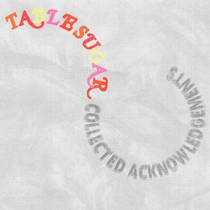 "TABLE SUGAR ""Collected Acknowledgements"" LP"