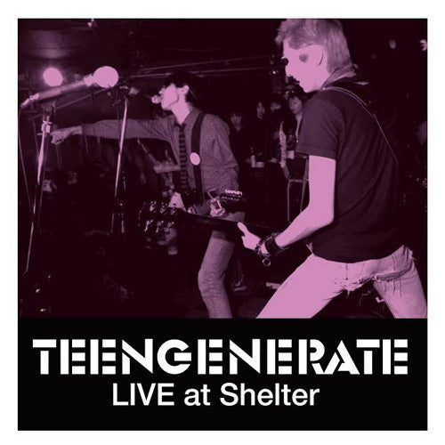 "TEENGENERATE ""Live at Shelter"" LP"