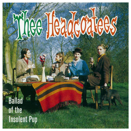 "HEADCOATEES, THEE ""Ballad of the Insolent Pup"" LP"