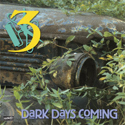 "THREE ""Dark Days Coming"" LP"