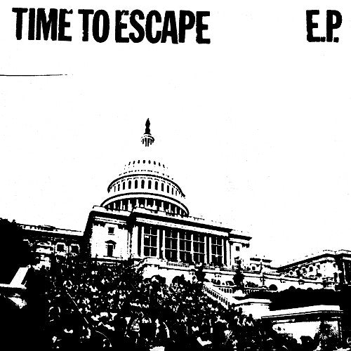 "TIME TO ESCAPE ""S/T"" 7"""
