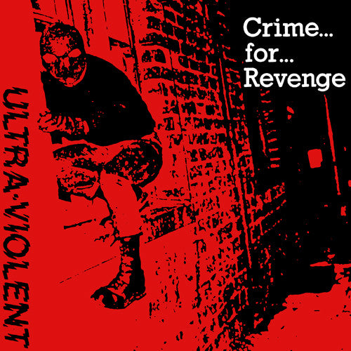 "ULTRA-VIOLENT ""Crime for Revenge"" 7"""