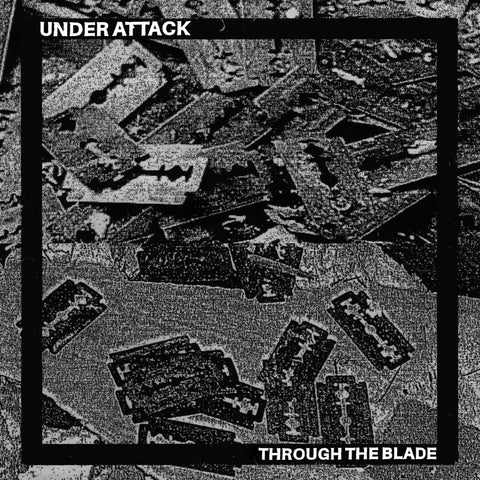 "UNDER ATTACK ""Through the Blade"" 7"""