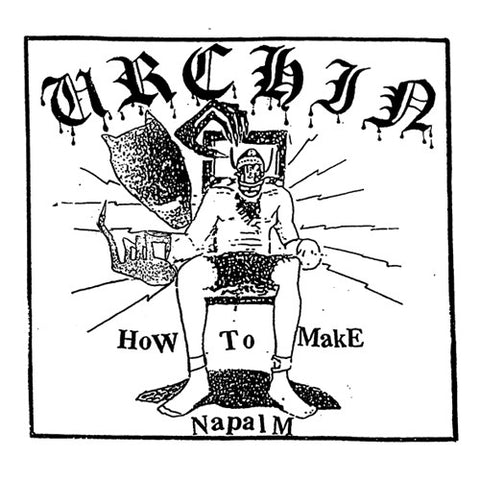 "URCHIN ""How to Make Napalm"" 7"""