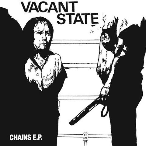 "VACANT STATE ""Chains E.P."" 7"""