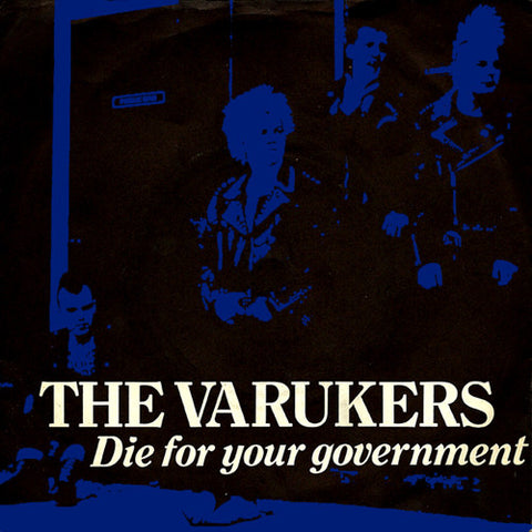 "VARUKERS ""Die for Your Government"" 7"""