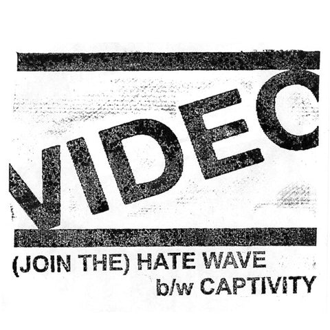 "VIDEO ""(Join The) Hate Wave"" 7"""