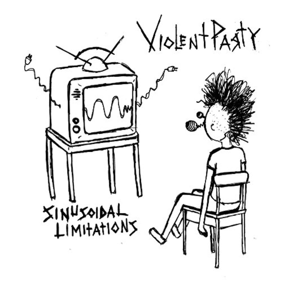 "VIOLENT PARTY ""Sinusoidal Limitations"" 7"""