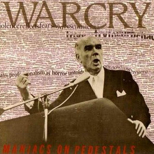 "WARCRY ""Maniacs on Pedastals (Euro Press)"" LP"