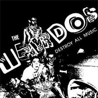 "WEIRDOS, THE ""Destroy All Music"" LP"