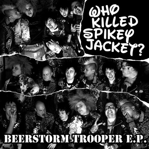 "WHO KILLED SPIKEY JACKET? ""Beerstorm Trooper"" 7"""