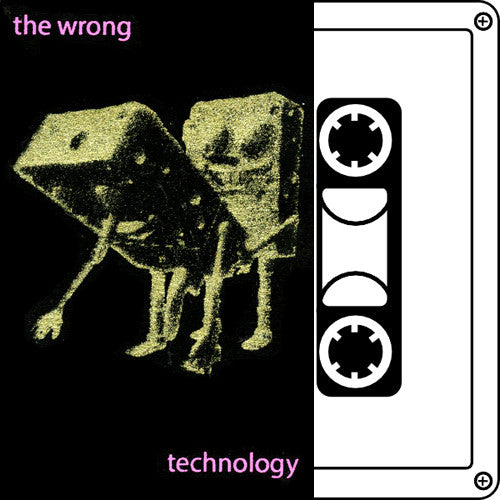 "WRONG, THE ""Technology"" Tape"