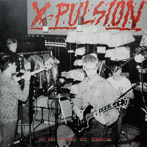 "X-PULSION ""You are Nothing but Schmucks"" LP"