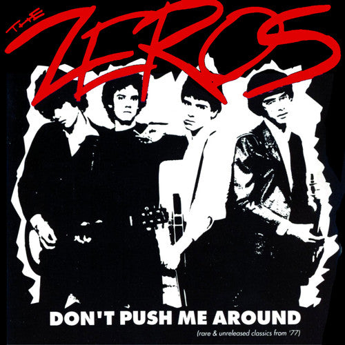 "ZEROS ""Don't Push Me Around"" LP"