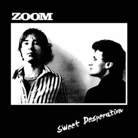 "ZOOM ""Sweet Desperation"" LP"