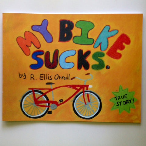 """My Bike Sucks"" by R. Ellis Orrall"