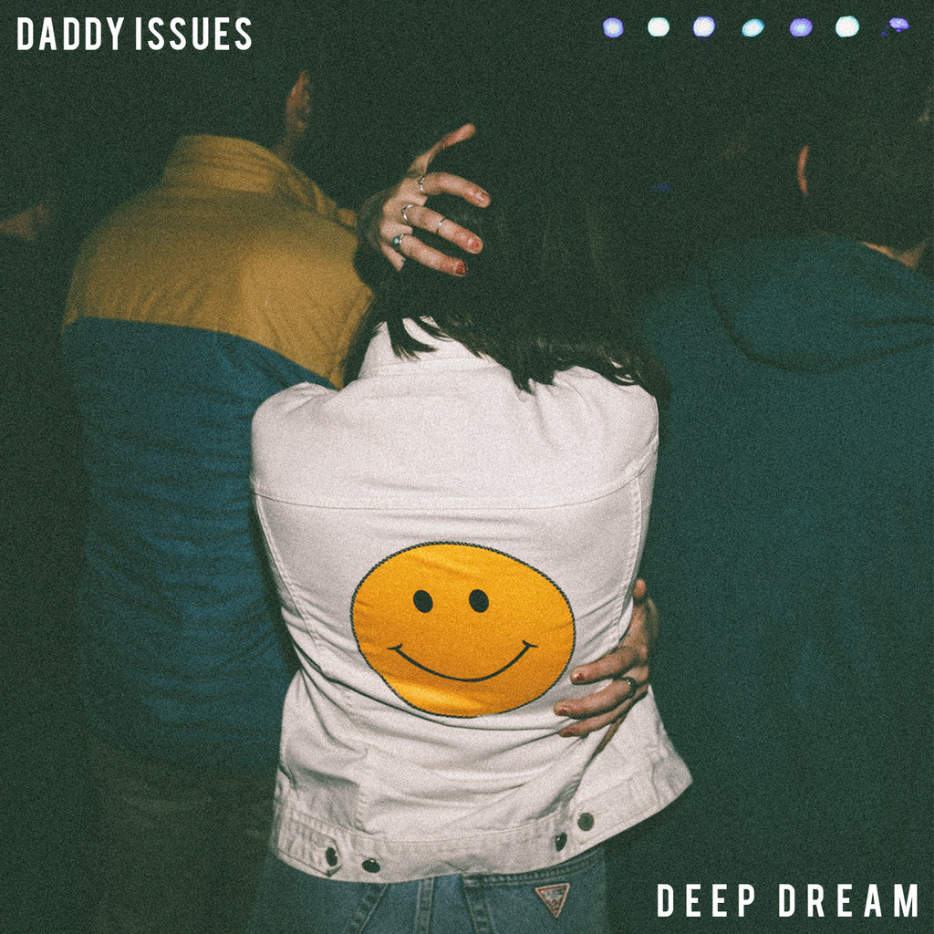 "Daddy Issues ""Deep Dream"""