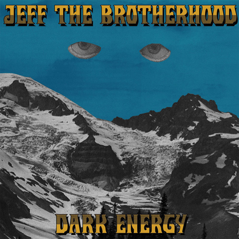 "JEFF The Brotherhood ""Dark Energy"" 7"""