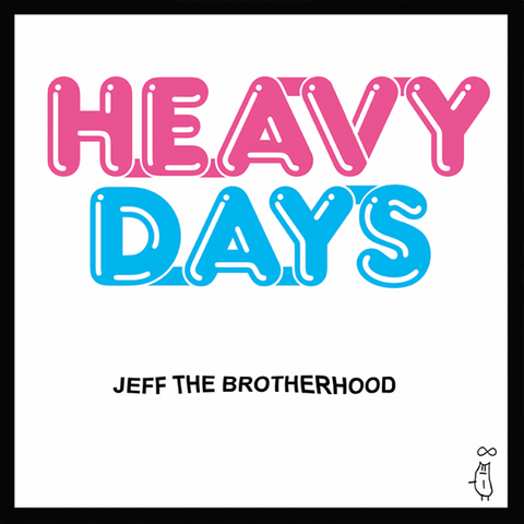 "JEFF The Brotherhood ""Heavy Days"""