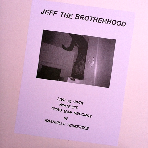 "JEFF The Brotherhood ""Live at Third Man"" LP"