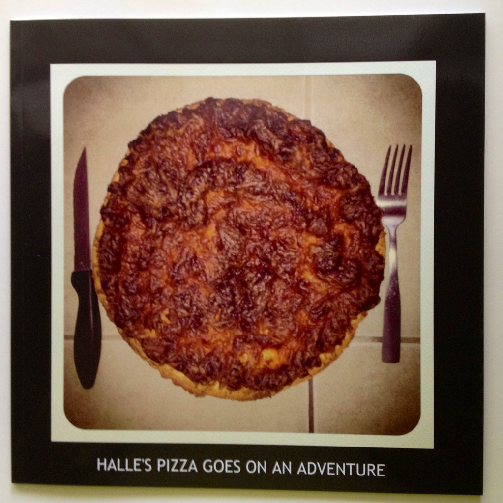 """Halle's Pizza Goes On An Adventure"" by R. Ellis Orrall"
