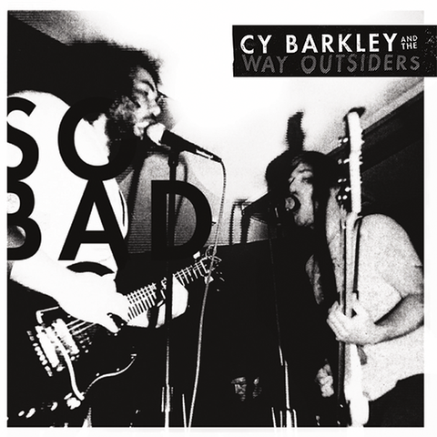 "Cy Barkley and the Way Outsiders ""So Bad"" LP"