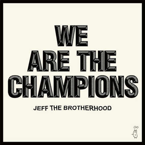 "JEFF The Brotherhood ""We Are The Champions"""