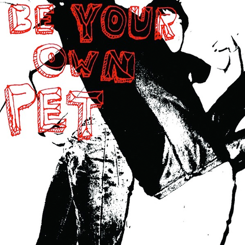 "be your own PET ""be your own PET"" CD"