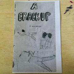 """A Crack Up"" (Zine) by Halle Ballard"