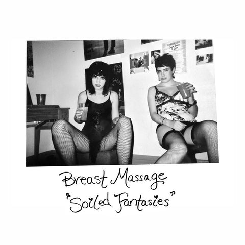 "Breast Massage ""Soiled Fantasies"" LP"