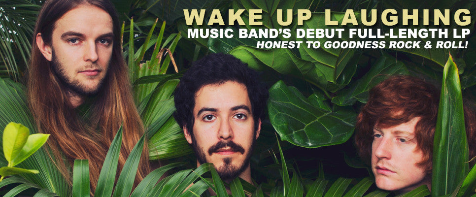 OUT NOW! MUSIC BAND'S NEW LP WAKE UP LAUGHING!