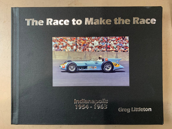 The Race to Make the Race - Indianapolis 1954 - 1963