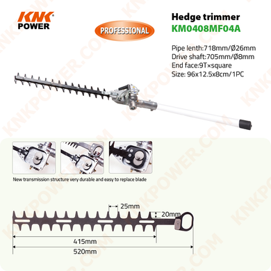 KM0408MF04A HEDGE TRIMMER ATTACHMENT BLADE :430CM N.W G.W: 2.5 3.0kgs Packing: 96x12.5x8cm 1pc